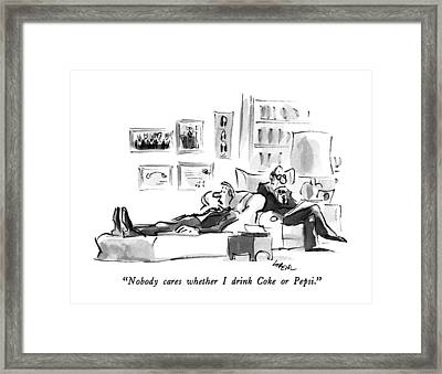 Nobody Cares Whether I Drink Coke Or Pepsi Framed Print by Lee Lorenz