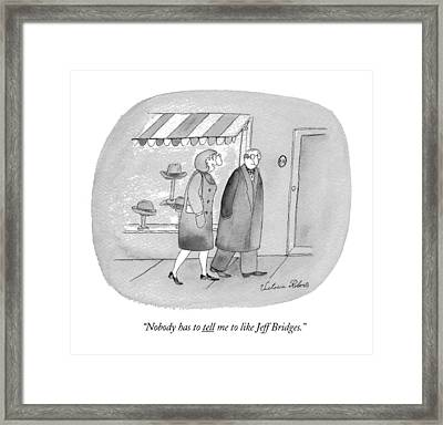 Nobody Has To Tell Me To Like Jeff Bridges Framed Print by Victoria Roberts