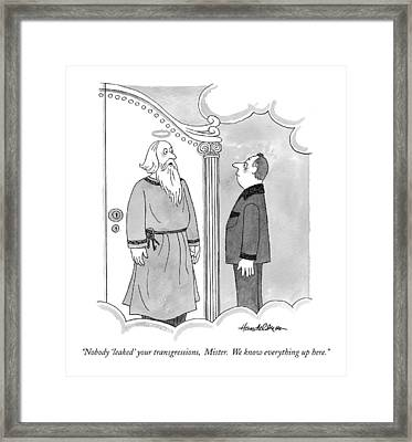 Nobody 'leaked' Your Transgressions Framed Print