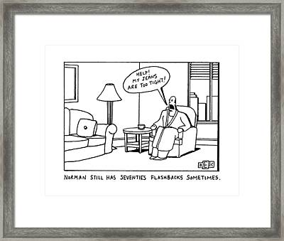Norman Still Has Seventies Flashbacks Sometimes Framed Print