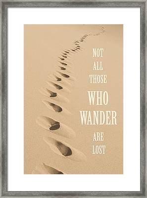 Not All Those Who Wander Are Lost Framed Print by Aaron Spong