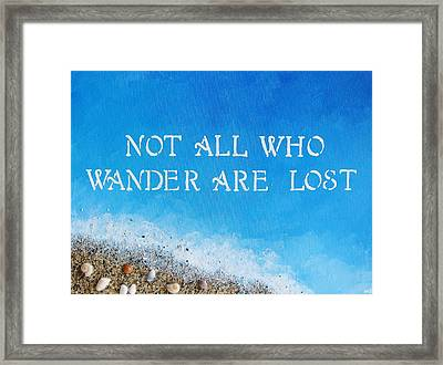 Not All Who Wander Framed Print by Michelle Eshleman