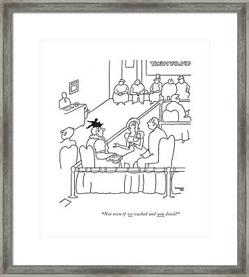 Not Even If We Washed And You Dried? Framed Print by Gardner Rea