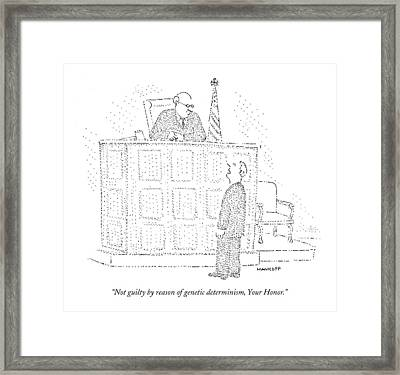 Not Guilty By Reason Of Genetic Determinism Framed Print by Robert Mankoff