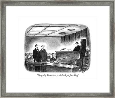 Not Guilty, Your Honor, And Thank You For Asking Framed Print by Frank Cotham
