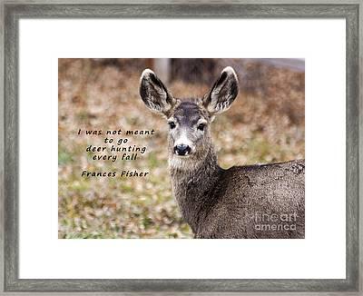 Not Meant To Deer Hunt Framed Print
