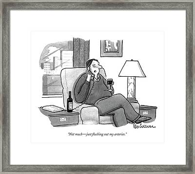Not Much - Just Flushing Out My Arteries Framed Print by Leo Cullum