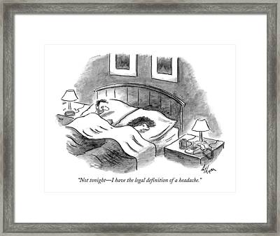 Not Tonight - I Have The Legal Definition Framed Print by Frank Cotham