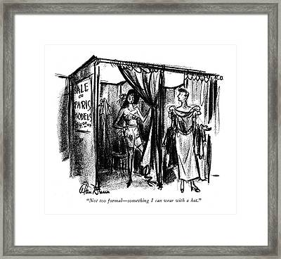 Not Too Formal - Something I Can Wear With A Hat Framed Print by Alan Dunn