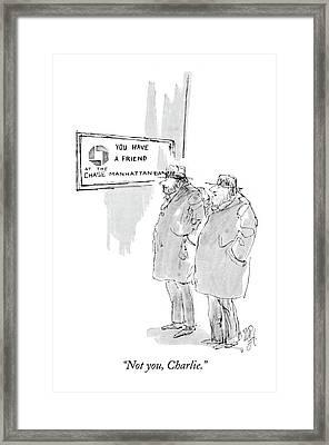 Not You, Charlie Framed Print