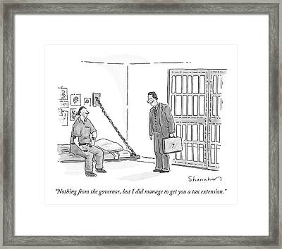 Nothing From The Governor Framed Print