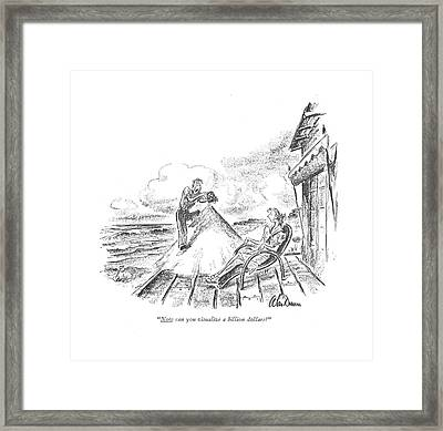 Now Can You Visualize A Billion Dollars? Framed Print