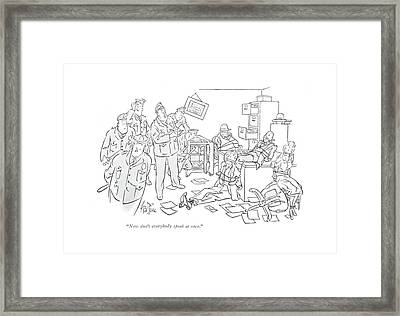 Now Don't Everybody Speak At Once Framed Print