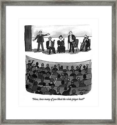 Now, How Many Of You Liked The Viola Player Best? Framed Print