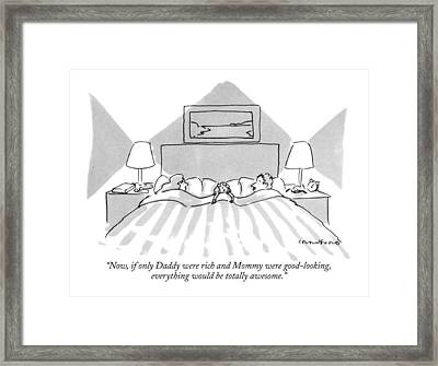 Now, If Only Daddy Were Rich And Mommy Framed Print by Michael Crawford