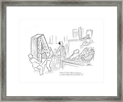 Now If Your Honor Pleases Framed Print