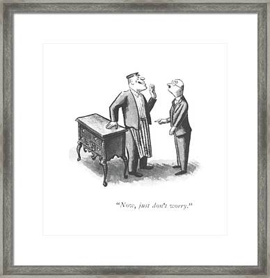 Now, Just Don't Worry Framed Print