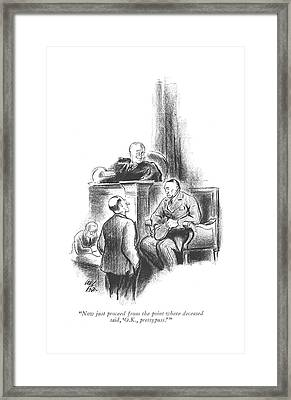 Now Just Proceed From The Point Where Deceased Framed Print