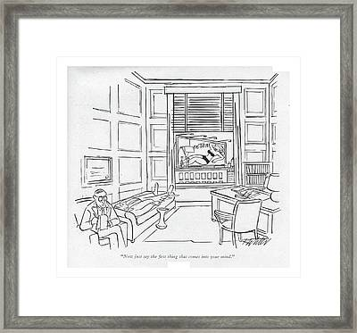 Now Just Say The ?rst Thing That Comes Framed Print