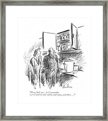 Now, Let's See. As I Remember It, We Used To Take Framed Print