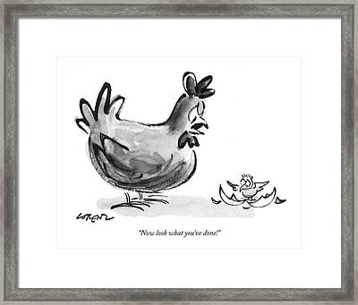 Now Look What You've Done! Framed Print