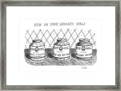 Now On Your Grocer's Shelf Framed Print by Roz Chast