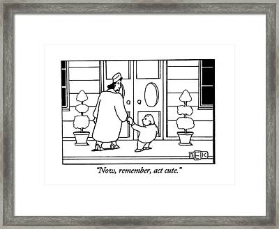 Now, Remember,act Cute Framed Print