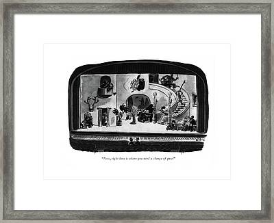 Now, Right Here Is Where You Need A Change Framed Print