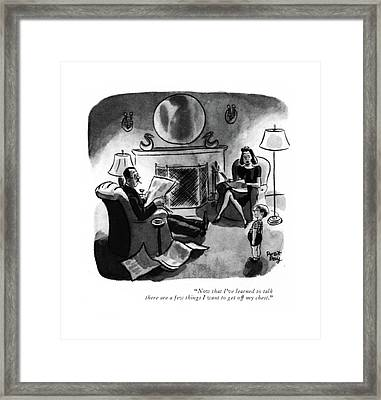 Now That I've Learned To Talk There Are A Few Framed Print