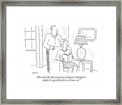 Now That The Kids Are Grown And Gone Framed Print by Robert Mankoff