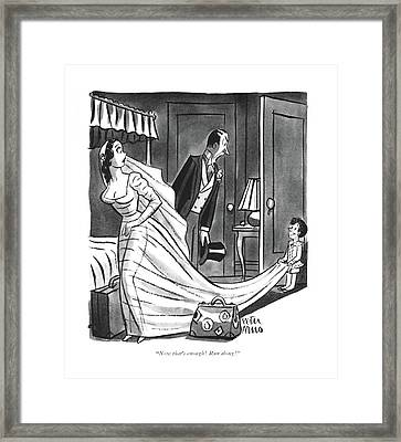 Now That's Enough! Run Along! Framed Print by Peter Arno