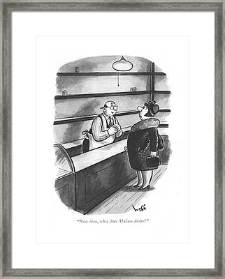 Now Then, What Does Madam Desire? Framed Print by Sydney Hoff