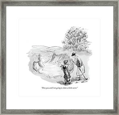 Now You And I Are Going To Share A Little Secret Framed Print