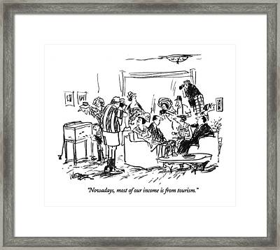 Nowadays, Most Of Our Income Is From Tourism Framed Print