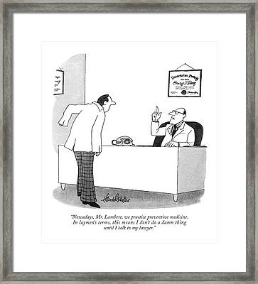 Nowadays, Mr. Lambert, We Practice Preventive Framed Print
