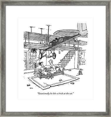 Occasionally He Lobs A Brick At The Cat Framed Print