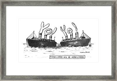 Ocean Liners Will Be Ocean Liners Framed Print by Michael Crawford