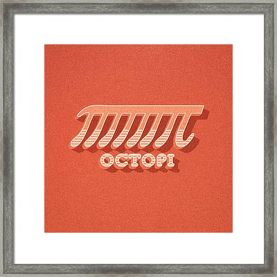Octopi Pi Funny Nerd And Geek Humor Framed Print by Philipp Rietz