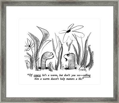Of Course He's A Worm Framed Print by Donald Reilly