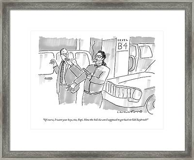 Of Course, I Want Your Keys, Too, Papi. How Framed Print by Michael Crawford