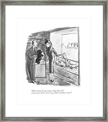 Of Course, If You Want A Dog That Will Rescue Framed Print