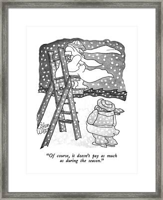 Of Course, It Doesn't Pay As Much Framed Print by Gahan Wilson
