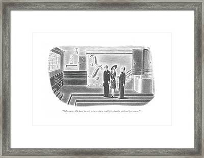 Of Course, It's Hard To Tell What A Place Really Framed Print