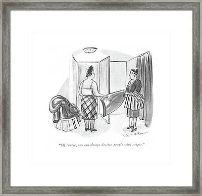 Of Course, One Can Always Deceive People Framed Print