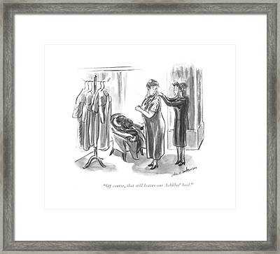 Of Course, That Still Leaves Our Achilles' Heel Framed Print