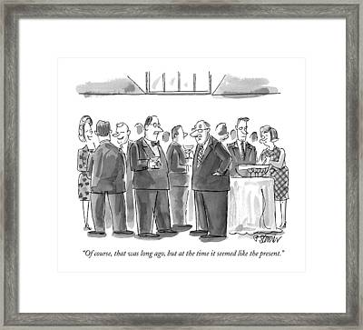 Of Course, That Was Long Ago, But At The Time Framed Print