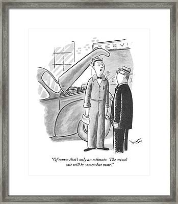 Of Course That's Only An Estimate.  The Actual Framed Print by Sydney Hoff