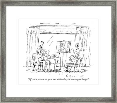 Of Course, We Can Do Spare And Minimalist, But Framed Print by Barbara Smaller