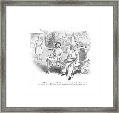 Of Course, We Wouldn't Have Chosen Westport Framed Print