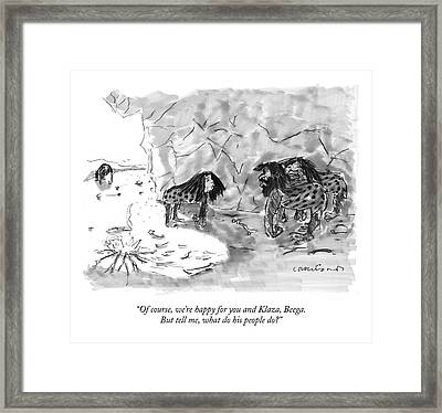 Of Course, We're Happy For You And Klaza, Beega Framed Print